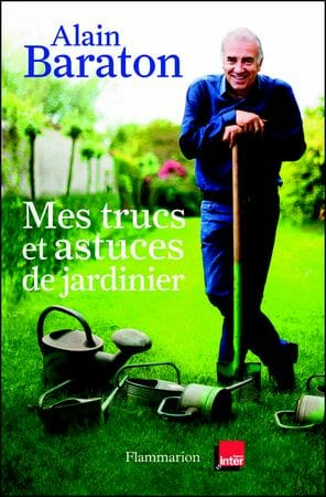 alain baraton trucs et astuces du jardinier jardipartage. Black Bedroom Furniture Sets. Home Design Ideas